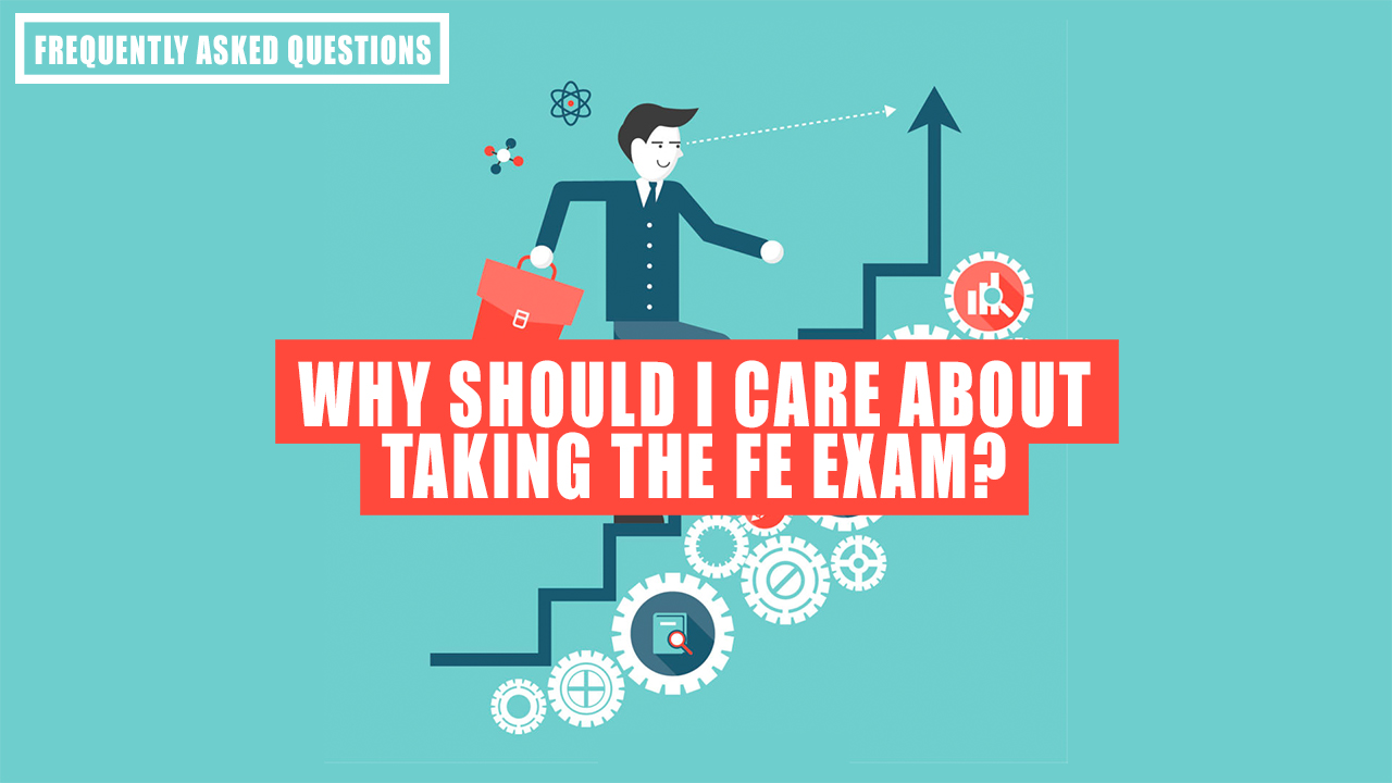 Why we all should care about the FE Exam