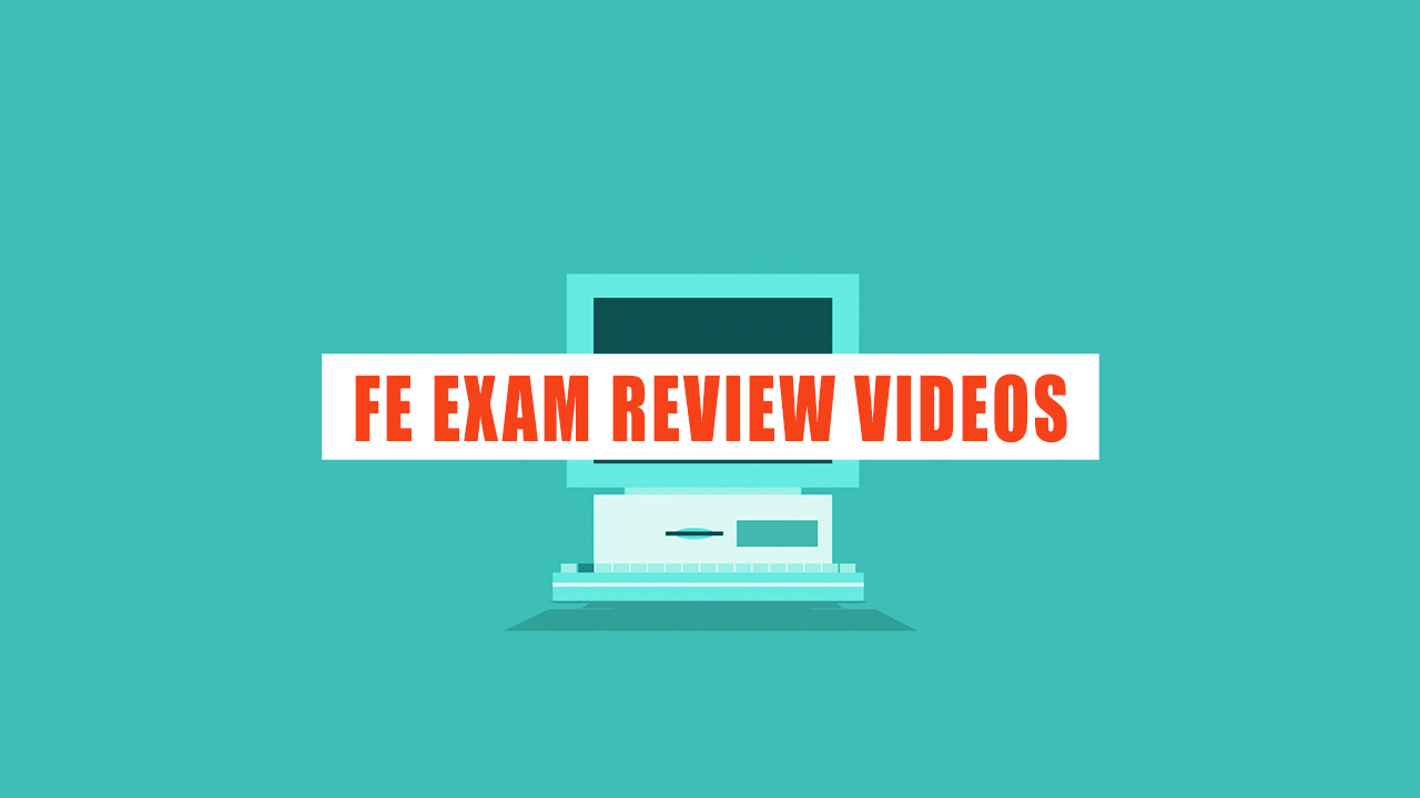 FE Exam Review Videos